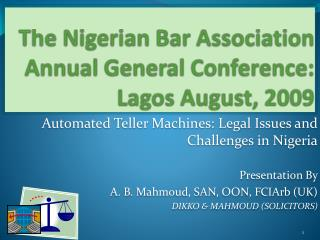 The Nigerian Bar Association  Annual General Conference: Lagos August, 2009