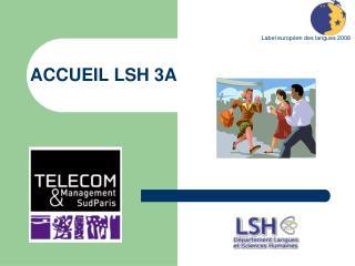 ACCUEIL LSH 3A