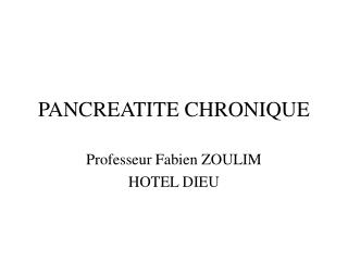 PANCREATITE CHRONIQUE