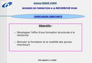 Objectifs :   D velopper l offre d une formation structur e   la recherche  Stimuler la formation et la mobilit  des jeu