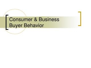 Consumer  Business  Buyer Behavior