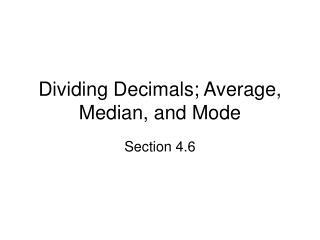 Dividing Decimals; Average, Median, and Mode