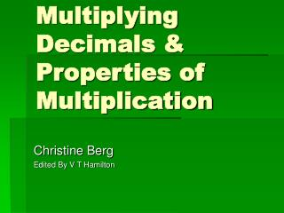 Multiplying     Decimals  Properties of Multiplication