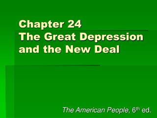 Chapter 24 The Great Depression and the New Deal