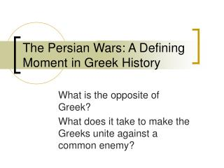 The Persian Wars: A Defining Moment in Greek History