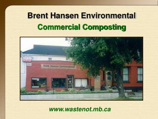 Brent Hansen Environmental Commercial Composting