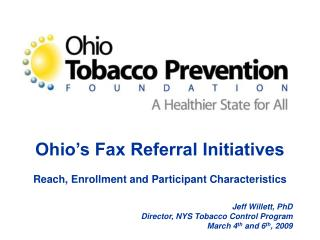 Ohio s Fax Referral Initiatives  Reach, Enrollment and Participant Characteristics