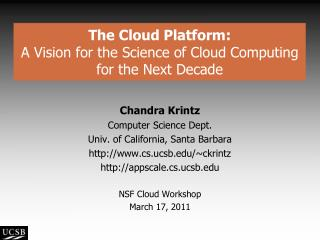 The Cloud Platform:  A Vision for the Science of Cloud Computing for the Next Decade