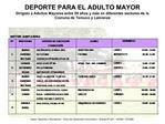 DEPORTE PARA EL ADULTO MAYOR Dirigido a Adultos Mayores entre 59 a os y m s en diferentes sectores de la Comuna de Temuc