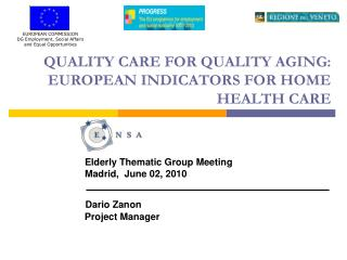 QUALITY CARE FOR QUALITY AGING:  EUROPEAN INDICATORS FOR HOME HEALTH CARE