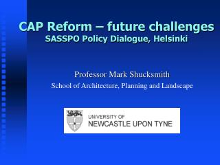 CAP Reform   future challenges SASSPO Policy Dialogue, Helsinki