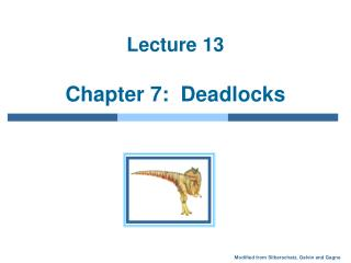 Lecture 13  Chapter 7:  Deadlocks