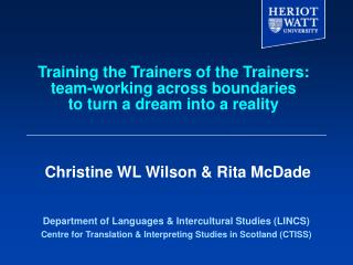 Training the Trainers of the Trainers: team-working across boundaries  to turn a dream into a reality