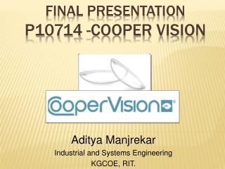 Final Presentation P10714 -Cooper Vision