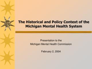 The Historical and Policy Context of the Michigan Mental Health System