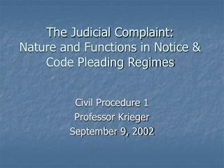 The Judicial Complaint: Nature and Functions in Notice  Code Pleading Regimes