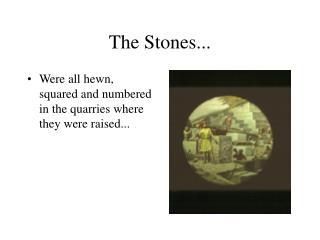 The Stones...