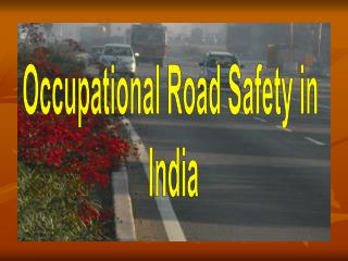 Occupational Road Safety in  India