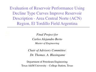 Evaluation of Reservoir Performance Using Decline Type Curves Improve Reservoir Description - Area Central Norte ACN Reg