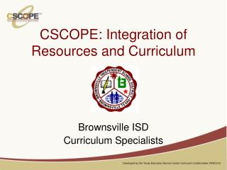CSCOPE: Integration of Resources and Curriculum