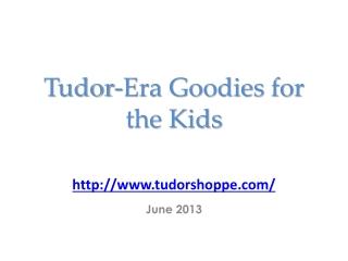 Tudor- Era Goodies for the Kids
