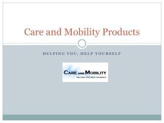 care and mobility products