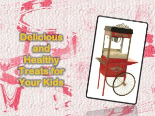 delicious and healthy treats for your kids