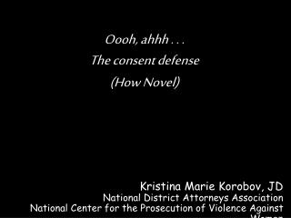 Kristina Marie Korobov, JD National District Attorneys Association National Center for the Prosecution of Violence Again
