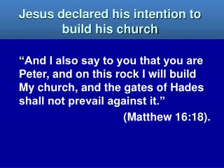 Jesus declared his intention to build his church