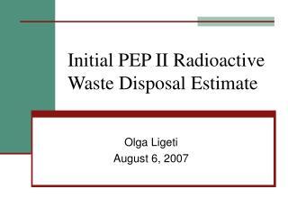 Initial PEP II Radioactive Waste Disposal Estimate
