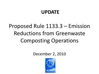 Proposed Rule 1133.3   Emission Reductions from Greenwaste Composting Operations