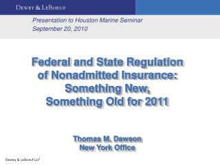 Federal and State Regulation of Nonadmitted Insurance:  Something New,  Something Old for 2011   Thomas M. Dawson New Yo