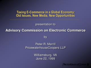 Taxing E-Commerce in a Global Economy: Old Issues, New Media, New Opportunities