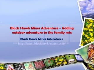 Adding outdoor adventure to the family mix - Black Hawk Mine