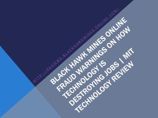 Black Hawk Mines Online Fraud Warnings on How Technology Is
