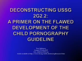 Deconstructing USSG 2G2.2: A Primer on the Flawed Development of the Child Pornography Guideline