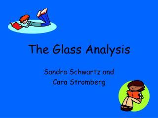 The Glass Analysis