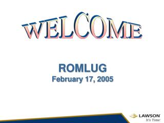 ROMLUG February 17, 2005