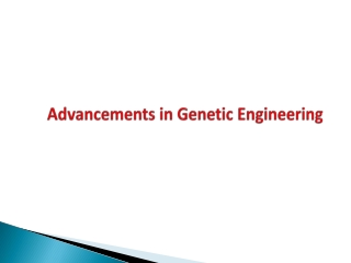 Advancements in Genetic Engineering