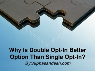 Why Is Double Opt-In Better Option Than Single Opt-In?