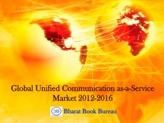 Global Unified Communication as-a-Service Market 2012-2016