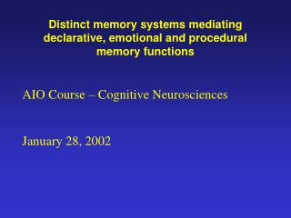 Distinct memory systems mediating declarative, emotional and procedural memory functions