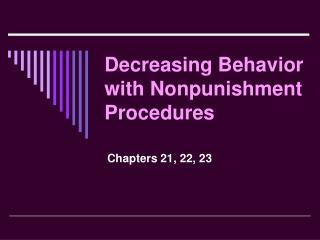 Decreasing Behavior with Nonpunishment Procedures
