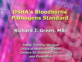 OSHA s Bloodborne Pathogens Standard