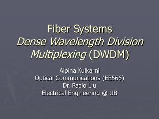 Fiber Systems Dense Wavelength Division Multiplexing DWDM