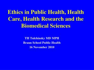 Ethics in Public Health, Health Care, Health Research and the Biomedical Sciences