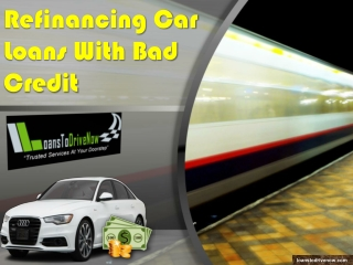 Qualifying For Refinancing A Car Loan With Bad Credit