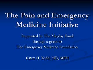 The Pain and Emergency  Medicine Initiative