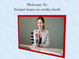 instant loans no credit check