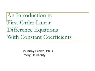 An Introduction to First-Order Linear  Difference Equations With Constant Coefficients